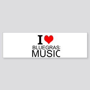 I Love Bluegrass Music Bumper Sticker