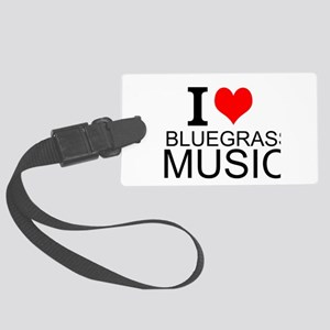 I Love Bluegrass Music Luggage Tag