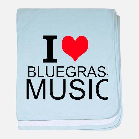 I Love Bluegrass Music baby blanket