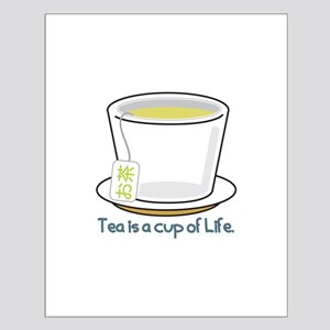 Tea Is A Cup Of Life Posters
