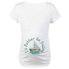 I'd Rather Be Sailing Shirt