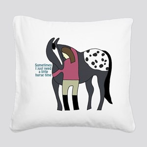 I Need Horse Time - appaloosa Square Canvas Pillow