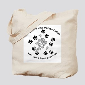 Dogs are like potato chips... Tote Bag