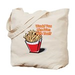 Like Fries With That? Tote Bag