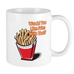 Like Fries With That? Mug