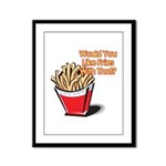 Like Fries With That? Framed Panel Print