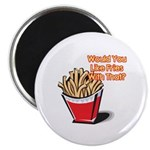 Like Fries With That? Magnet