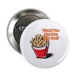 Like Fries With That? Button