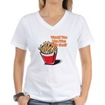 Like Fries With That? Women's V-Neck T-Shirt