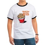Like Fries With That? Ringer T