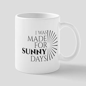 I Was Made for Sunny Days Mugs
