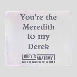 YOU'RE THE MEREDITH... Throw Blanket