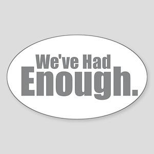 We've Had Enough Sticker