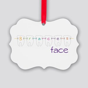 Braces Face Ornament