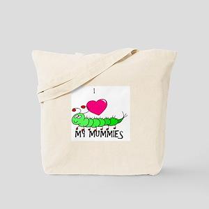 I love my mummies Tote Bag