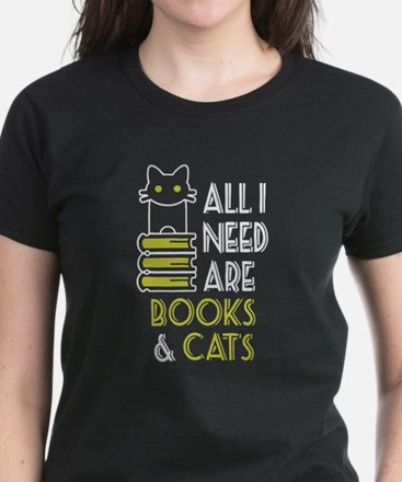 All I Need Are Books And Cats T-Shirt
