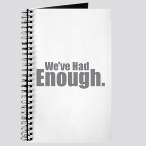 We've Had Enough Journal
