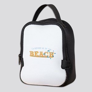 I'd rather be at the Beach Neoprene Lunch Bag