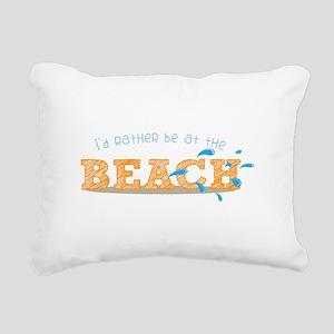 I'd rather be at the Beach Rectangular Canvas Pill