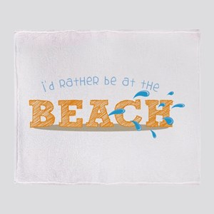 I'd rather be at the Beach Throw Blanket