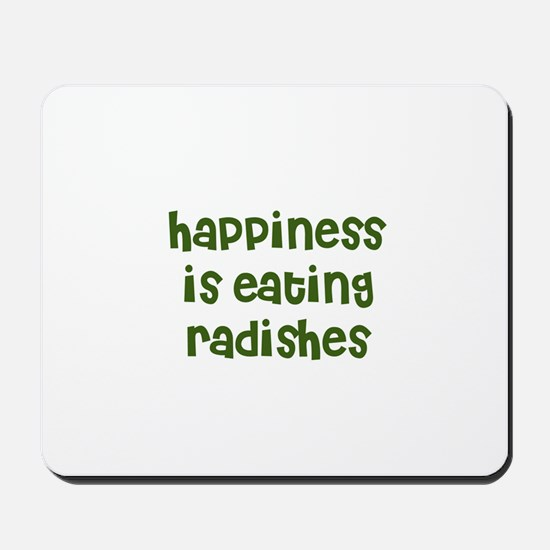 happiness is eating radishes Mousepad