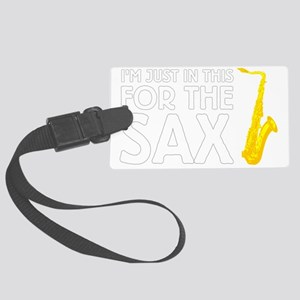 I'm Just In This For The Sax Large Luggage Tag