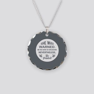 SHE WAS WARNED! Necklace