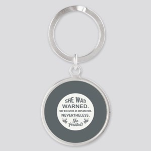 SHE WAS WARNED! Keychains