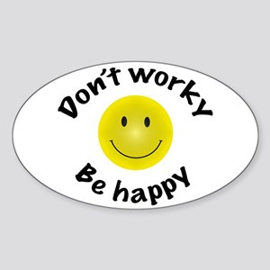 Don't Worky Be Happy Oval Sticker