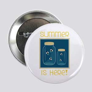 "Summer Is Here! 2.25"" Button"