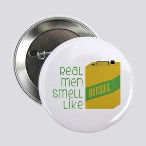 """Real Men Smell Like 2.25"""" Button"""