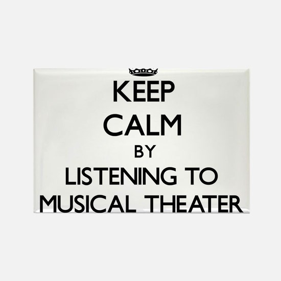 Keep calm by listening to MUSICAL THEATER Magnets