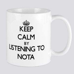 Keep calm by listening to NOTA Mugs