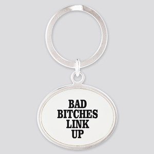 Bad Bitches Link Up Oval Keychain