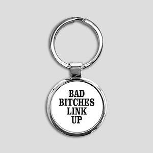 Bad Bitches Link Up Round Keychain