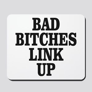 Bad Bitches Link Up Mousepad