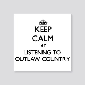 Keep calm by listening to OUTLAW COUNTRY Sticker