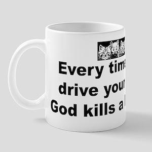 Drive your SUV and God kills  Mug