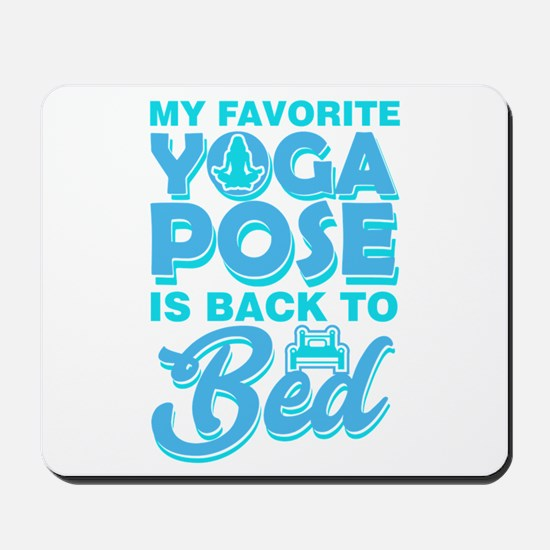 My Favorite Yoga Pose is Back to Bed Mousepad