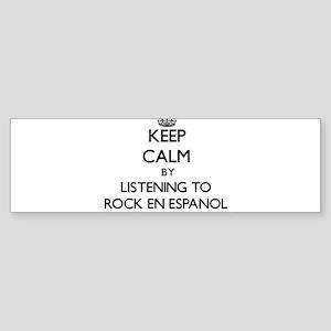 Keep calm by listening to ROCK EN ESPANOL Bumper S