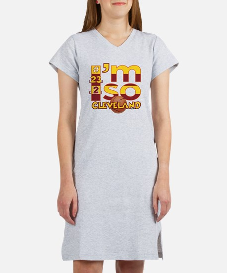 I'm So Cleveland (Hoops Edition Women's Nightshirt
