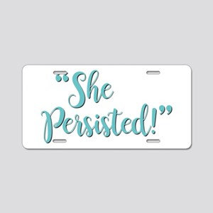 SHE PERSISTED! Aluminum License Plate