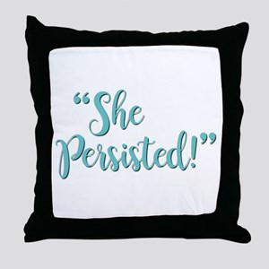 SHE PERSISTED! Throw Pillow