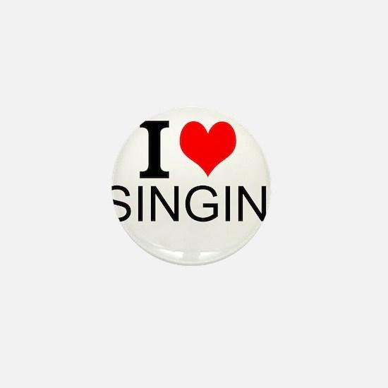 I Love Singing Mini Button