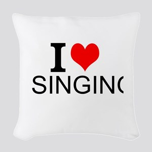 I Love Singing Woven Throw Pillow