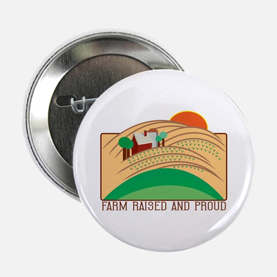 "Farm Raised And Proud 2.25"" Button"