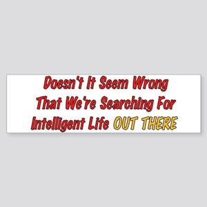 Intelligent Life Bumper Sticker