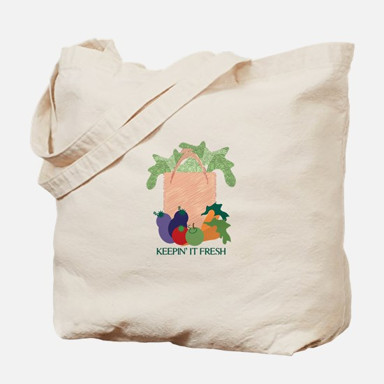 Keepin' It Fresh Tote Bag