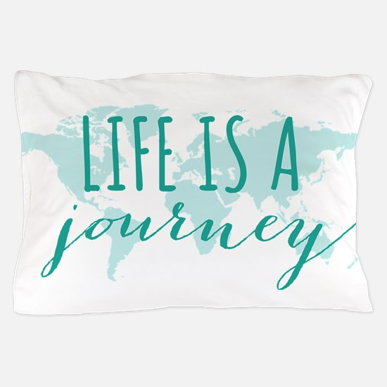 Life is a journey Pillow Case