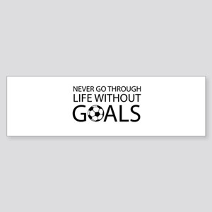 Life goals soccer Bumper Sticker